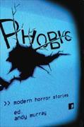 Phobic: Modern Horror Stories