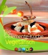 5-Elemente-Küche vegetarisch