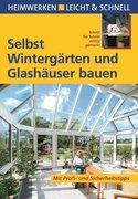 Selbst Wintergärten und Glashäuser bauen