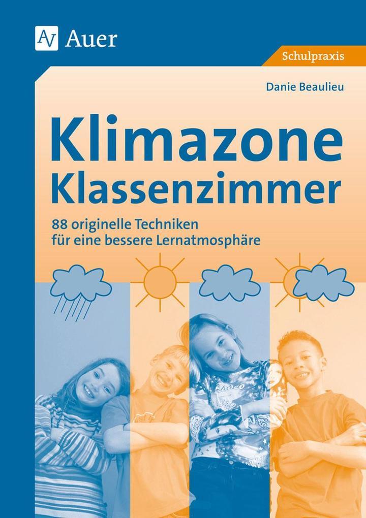 Klimazone Klassenzimmer als Buch von Danie Beau...