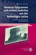 Senecas Epigramme und andere Gedichte aus der Anthologia Latina