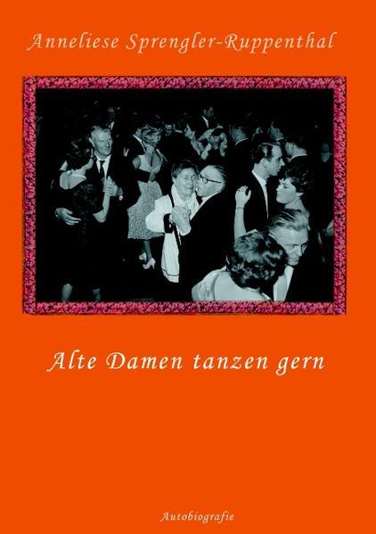 Alte Damen tanzen gern als Buch von Anneliese S...