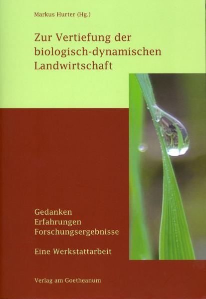 Zur Vertiefung der biologisch-dynamischen Landw...