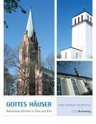 Gottes Häuser. Remscheids Kirchen in Text und Bild