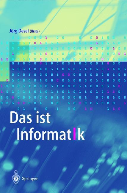 Das ist Informatik als Buch von Jörg Desel
