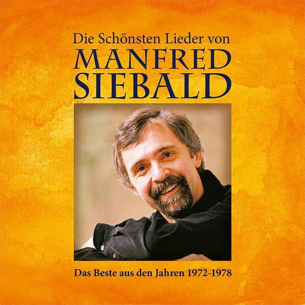 Die schönsten Lieder von Manfred Siebald