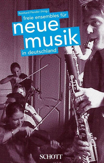 Freie Ensembles für Neue Musik in Deutschland a...