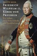 Friedrich Wilhelm II. König von Preußen (1744-1797)