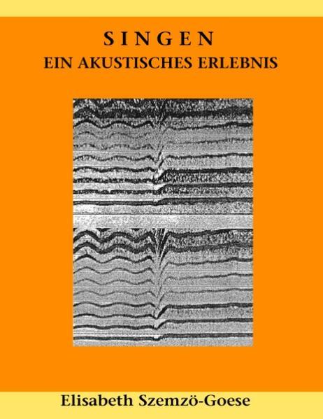 Singen - ein akustisches Erlebnis als Buch von ...