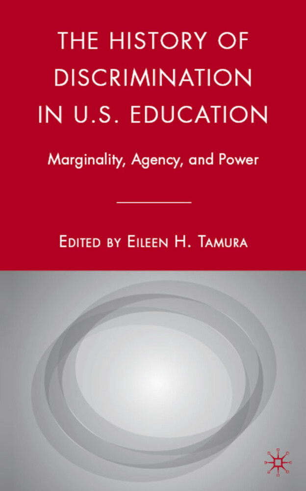 The History of Discrimination in U.S. Education: Marginality, Agency, and Power als Buch (gebunden)