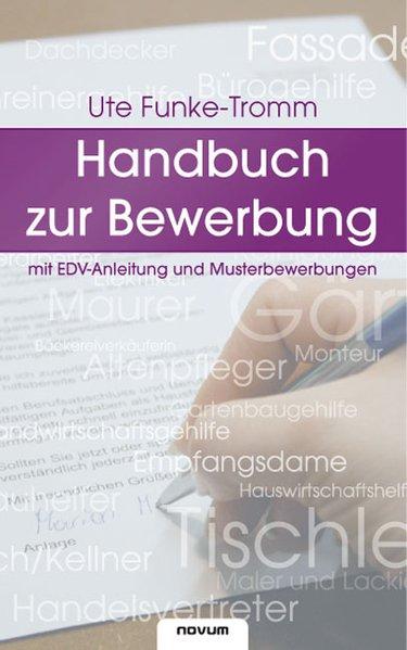 Handbuch zur Bewerbung als Buch von Ute Funke-T...