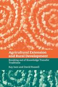 Agricultural Extension and Rural Development: Breaking Out of Knowledge Transfer Traditions