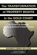 The Transformation of Property Rights in the Gold Coast: An Empirical Analysis Applying Rational Choice Theory