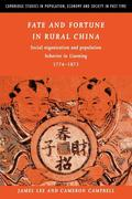 Fate and Fortune in Rural China: Social Organization and Population Behavior in Liaoning 1774 1873