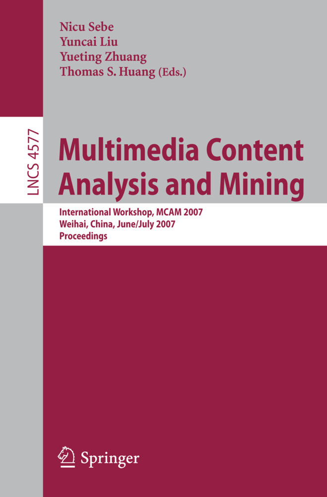 Multimedia Content Analysis and Mining als Buch...