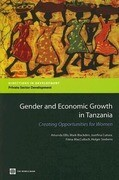 Gender and Economic Growth in Tanzania: Creating Opportunities for Women