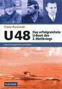 U 48 - Das erfolgreichste U-Boot des 2. Weltkriegs