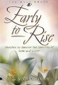 Early to Rise: Sketches to Recover the Meaning of Lent and Easter