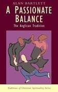 A Passionate Balance: The Anglican Tradition