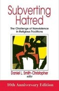 Subverting Hatred: The Challenge of Nonviolence in Religious Traditions