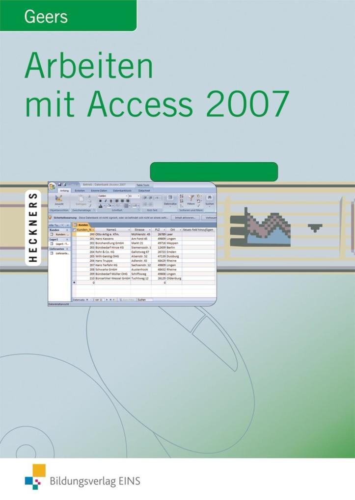 Arbeiten mit Access 2007 als Buch von Werner Geers