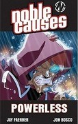 Noble Causes Volume 7: Powerless
