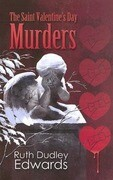The Saint Valentine's Day Murders: A Robert Amiss/Baronness Jack Troutback Mystery
