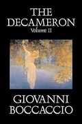 The Decameron, Volume II by Giovanni Boccaccio, Fiction, Classics, Literary