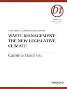 Waste Management: The New Legislative Climate: A Specially Commissioned Report