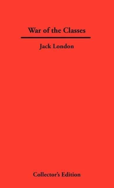 War of The Classes als Buch von Jack London