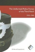 Uniformed Police Forces of the Third Reich 1933-1945