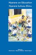 Nyerere on Education/Nyerere Kuhusu Elimu. Selected Essays and Speeches 1954-1998