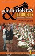 Youth Violence and Delinquency [3 Volumes]: Monsters and Myths