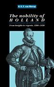 The Nobility of Holland: From Knights to Regents, 1500 1650