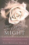 The Widow's Might: Inspirational Stories of Courage and Hope