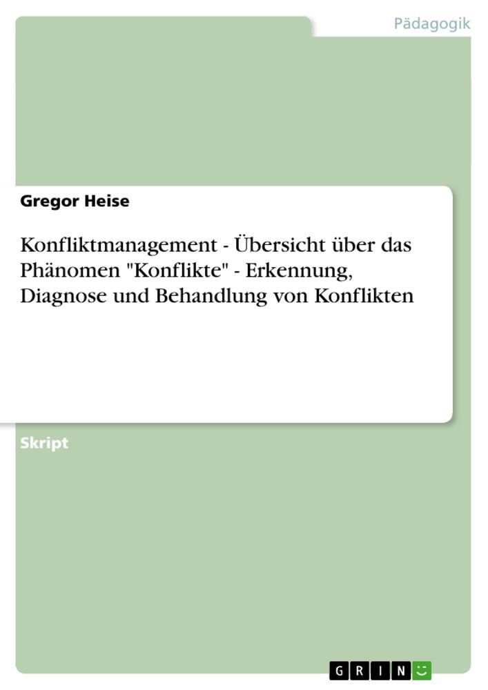 Konfliktmanagement - Übersicht über das Phänome...