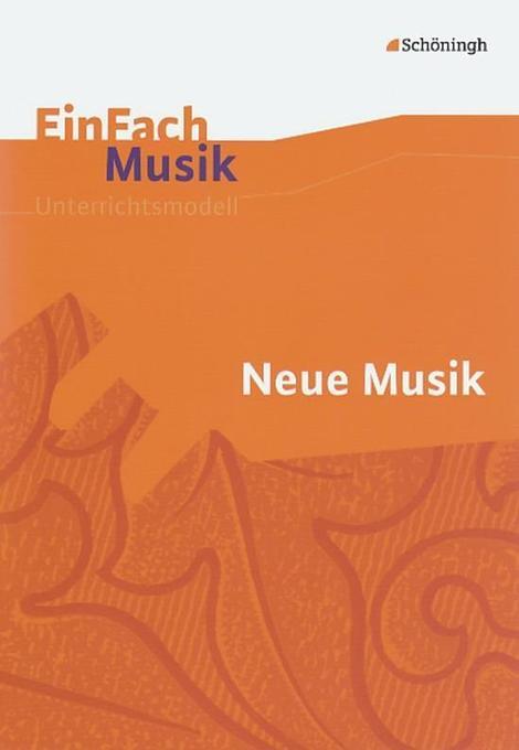 EinFach Musik. Neue Musik als Buch von Stefanie...