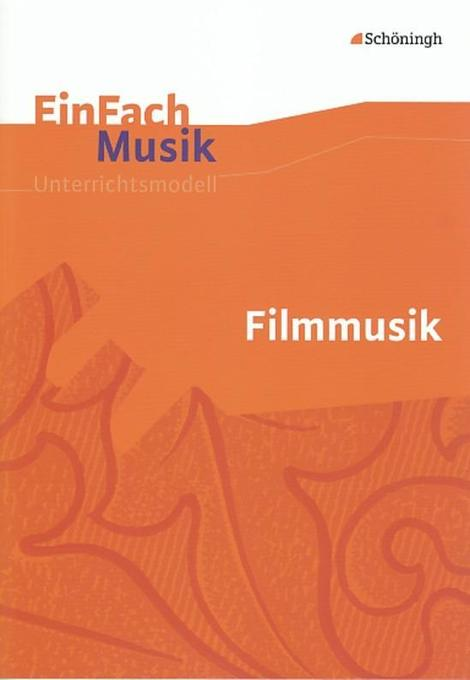EinFach Musik. Filmmusik als Buch von Christa L...