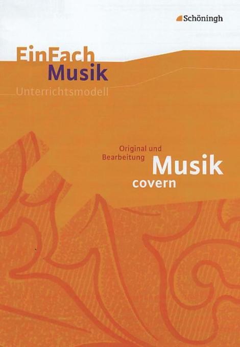 EinFach Musik. Musik covern als Buch von Thomas...