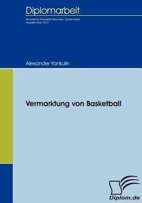 Vermarktung von Basketball als Buch von Alexand...
