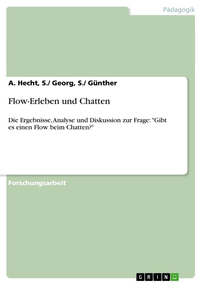 Flow-Erleben und Chatten als Buch von S. / Geor...
