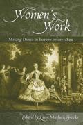 Women's Work: Making Dance in Europe Before 1800