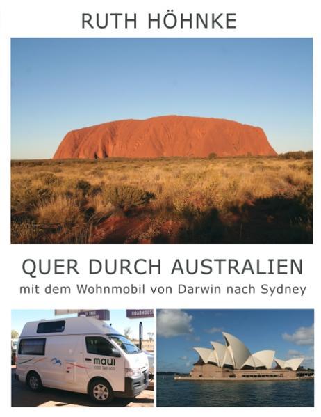 Quer durch Australien - mit dem Wohnmobil von D...