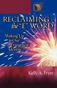"""Reclaiming the """"E"""" Word: Waking Up to Our Evangelical Identity"""