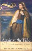 Against the Tide: The Valor of Margaret Wilson