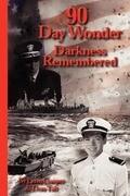 90 Day Wonder Darkness Remembered