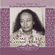 Awake in the Cosmic Dream: An Informal Talk by Paramahansa Yogananda