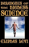 Paradoxes of the Highest Science (Second Edition)