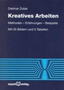 Kreatives Arbeiten als Buch von Dietmar Zobel