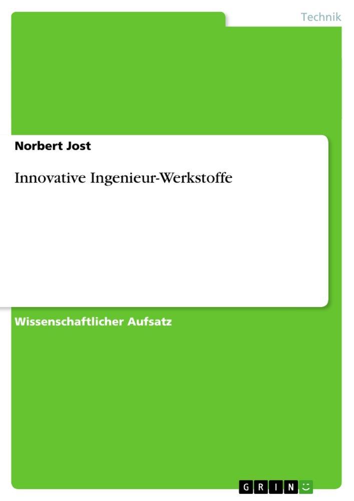 Innovative Ingenieur-Werkstoffe als Buch von No...